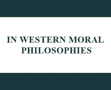 In Western Moral Philosophies
