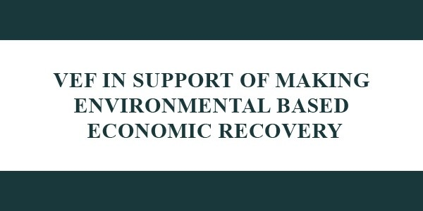 Vef In Support Of Making Environmental Based Economic Recovery