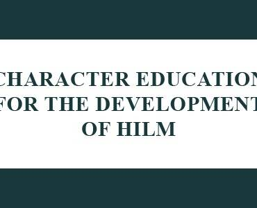 Character Education For The Development Of Hilm