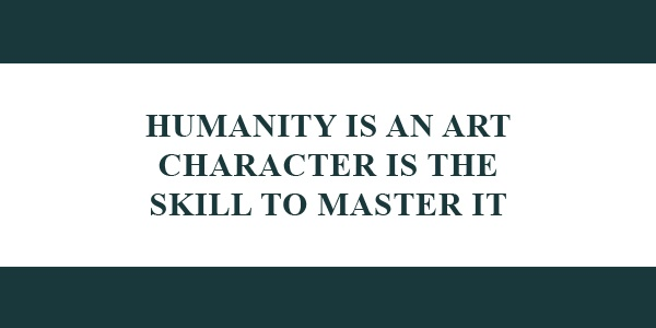 Humanity is an art character is the key to it
