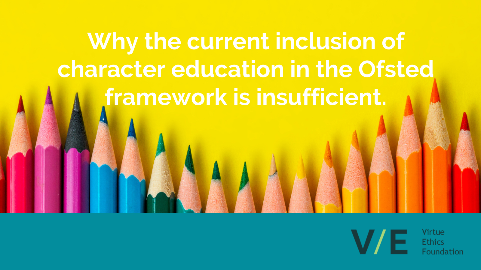 Why the current inclusion of character education in the Ofsted framework is insufficient